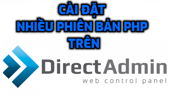 Hướng dẫn cài đặt nhiều phiên bản PHP trên DirectAdmin
