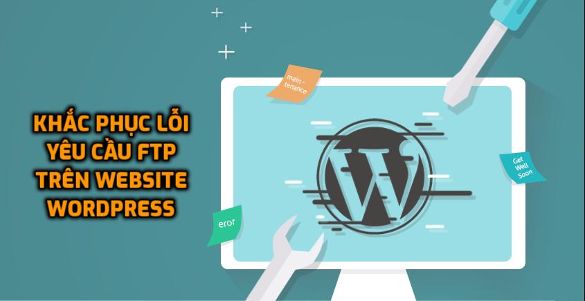 Hướng dẫn xử lý lỗi yêu cầu đăng nhập FTP khi cài đặt Plugin trên WordPress